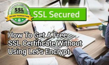 How To Get A Free SSL Certificate Without Using Let's Encrypt